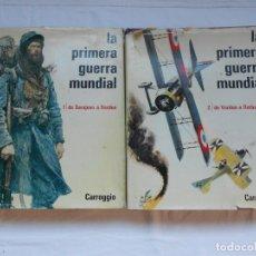 Libros antiguos: LA PRIMERA GUERRA MUNDIAL - OBRA COMPLETA EN 2 TOMOS - CARROGGIO. Lote 181009747