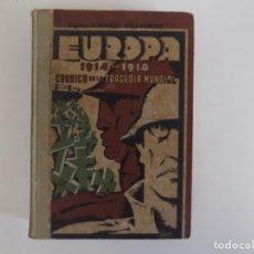 Libros antiguos: LIBRERIA GHOTICA. CAPITAN H. DUNKLEY GOLSWORTHY.EUROPA 1914-1918.CRONICA DE LA TRAGEDIA.ILUSTRADO. Lote 181098061