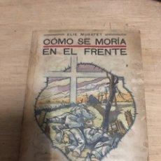 Libros antiguos: COMO SE MORÍA EN EL FRENTE. Lote 182384052