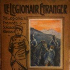 Libros antiguos: MAXIMILIAN KIRSCH - LE LEGIONAIR ETRANGER (DE LEGIONARIO FRANCÉS A SOLDADO ALEMAN). Lote 182585145