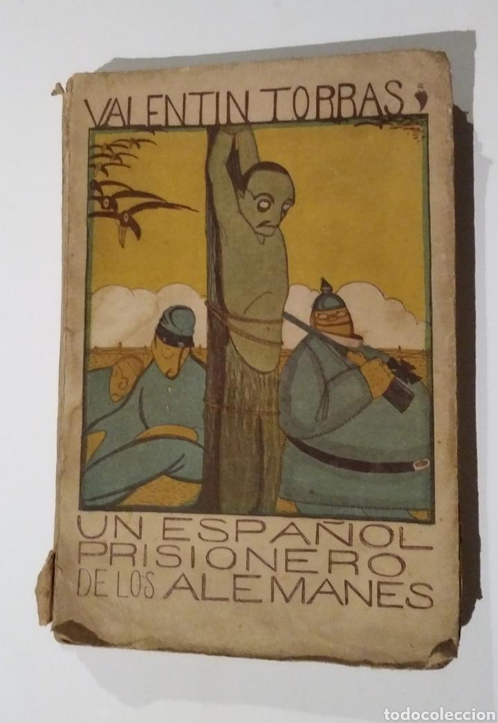 UN ESPAÑOL PRISIONERO DE LOS ALEMANES (Libros antiguos (hasta 1936), raros y curiosos - Historia - Primera Guerra Mundial)