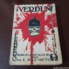 Libros antiguos: ¡ VERDUN ! 24 DE FEBRERO 1916 DIARIO DE LAS BATALLAS DEL MOSA - E. DIAZ RETG. Lote 185774127