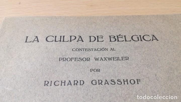 Libros antiguos: LA CULPA DE BELGICA - PRIMERA GUERRA MUNDIAL - CONTESTACION AL PROFESOR WAXWEILER POR RICHARD GRASSO - Foto 3 - 190288121