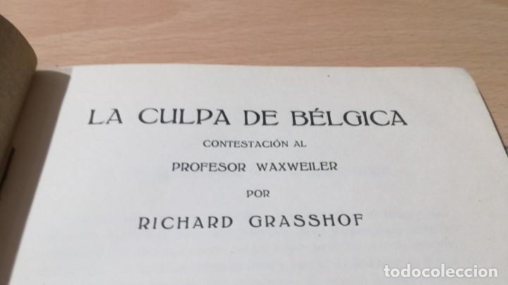 Libros antiguos: LA CULPA DE BELGICA - PRIMERA GUERRA MUNDIAL - CONTESTACION AL PROFESOR WAXWEILER POR RICHARD GRASSO - Foto 4 - 190288121