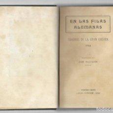 Libros antiguos: EN LA FILAS ALEMANAS CUADROS DE LA GRAN GUERRA 1914 PRIMERA SERIE (JULIO - OCTUBRE 1914) BARCELONA. Lote 190911161