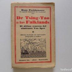 Libros antiguos: LIBRERIA GHOTICA.POCHHAMMER. DE TSING-TAO A LAS FALKLANDS.ÚLTIMO CRUCERO DEL ALMIRANTE VON SPEE.1931. Lote 191353027