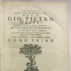 Libros antiguos: LE ISTORIE DELL'INDIE ORIENTALI ... TRADOTTE DI LATINO IN LINGUA TOSCANA. BERGAMO, 1749. 2 TOMOS.. Lote 191722680