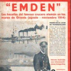 Libros antiguos: HOHENZOLLERN : EMDEN - HAZAÑAS DEL CRUCERO ALEMÁN EN LOS MARES DE ORIENTE (IBERIA, 1932). Lote 191725402