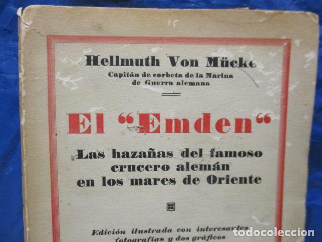 Libros antiguos: EL EMDEN. LAS HAZAÑAS DEL FAMOSO CRUCERO ALEMÁN. HELLMUTH VON MÜCKE. EDITOR JOAQUÍN GIL. 1ª Ed. 1930 - Foto 2 - 199687766