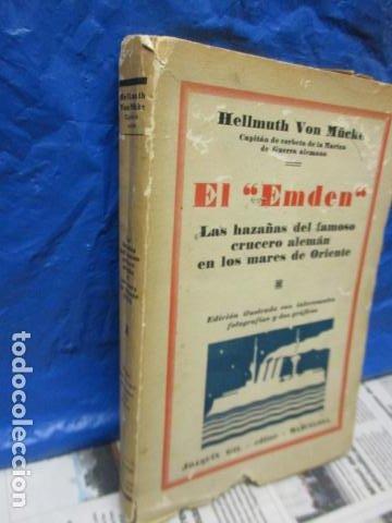 Libros antiguos: EL EMDEN. LAS HAZAÑAS DEL FAMOSO CRUCERO ALEMÁN. HELLMUTH VON MÜCKE. EDITOR JOAQUÍN GIL. 1ª Ed. 1930 - Foto 4 - 199687766