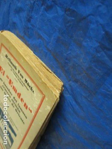 Libros antiguos: EL EMDEN. LAS HAZAÑAS DEL FAMOSO CRUCERO ALEMÁN. HELLMUTH VON MÜCKE. EDITOR JOAQUÍN GIL. 1ª Ed. 1930 - Foto 5 - 199687766