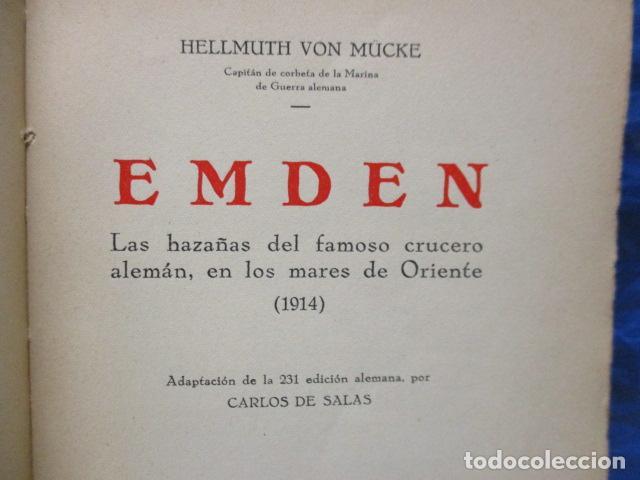 Libros antiguos: EL EMDEN. LAS HAZAÑAS DEL FAMOSO CRUCERO ALEMÁN. HELLMUTH VON MÜCKE. EDITOR JOAQUÍN GIL. 1ª Ed. 1930 - Foto 7 - 199687766