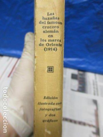 Libros antiguos: EL EMDEN. LAS HAZAÑAS DEL FAMOSO CRUCERO ALEMÁN. HELLMUTH VON MÜCKE. EDITOR JOAQUÍN GIL. 1ª Ed. 1930 - Foto 25 - 199687766