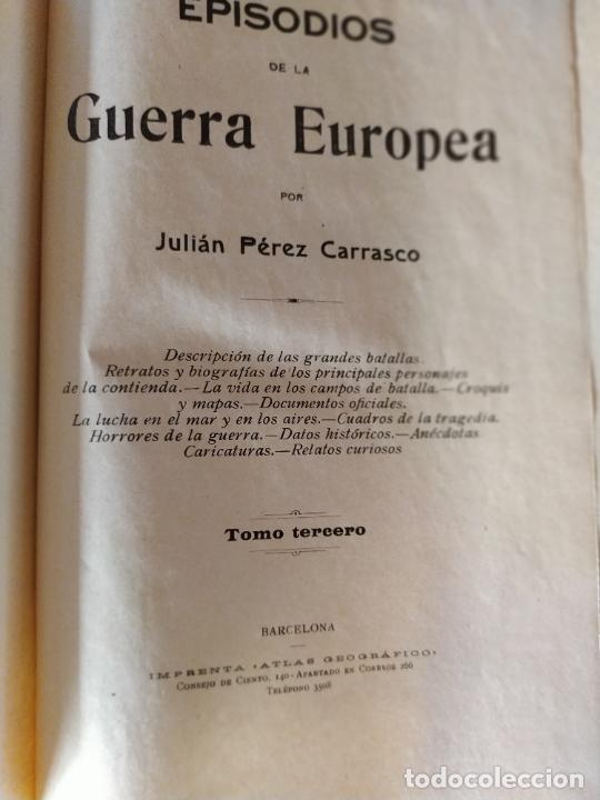Libros antiguos: EPISODIOS DE LA GUERRA EUROPEA.TOMOS 1,2,3,4 JUAN PEREZ CARRASCO. BARCELONA. ALBERTO MARTÍN - Foto 12 - 201953936