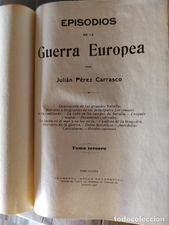 Libros antiguos: EPISODIOS DE LA GUERRA EUROPEA.TOMOS 1,2,3,4 JUAN PEREZ CARRASCO. BARCELONA. ALBERTO MARTÍN - Foto 13 - 201953936