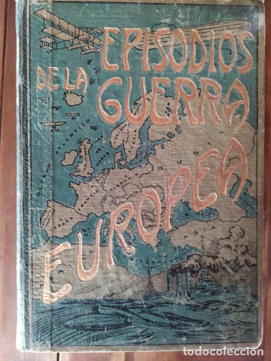 Libros antiguos: EPISODIOS DE LA GUERRA EUROPEA.TOMOS 1,2,3,4 JUAN PEREZ CARRASCO. BARCELONA. ALBERTO MARTÍN - Foto 23 - 201953936