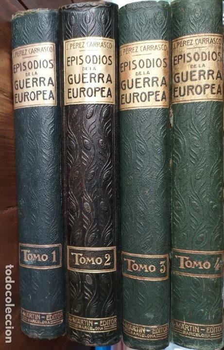EPISODIOS DE LA GUERRA EUROPEA.TOMOS 1,2,3,4 JUAN PEREZ CARRASCO. BARCELONA. ALBERTO MARTÍN (Libros antiguos (hasta 1936), raros y curiosos - Historia - Primera Guerra Mundial)