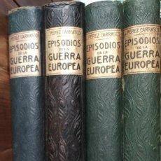 Libros antiguos: EPISODIOS DE LA GUERRA EUROPEA.TOMOS 1,2,3,4 JUAN PEREZ CARRASCO. BARCELONA. ALBERTO MARTÍN. Lote 201953936