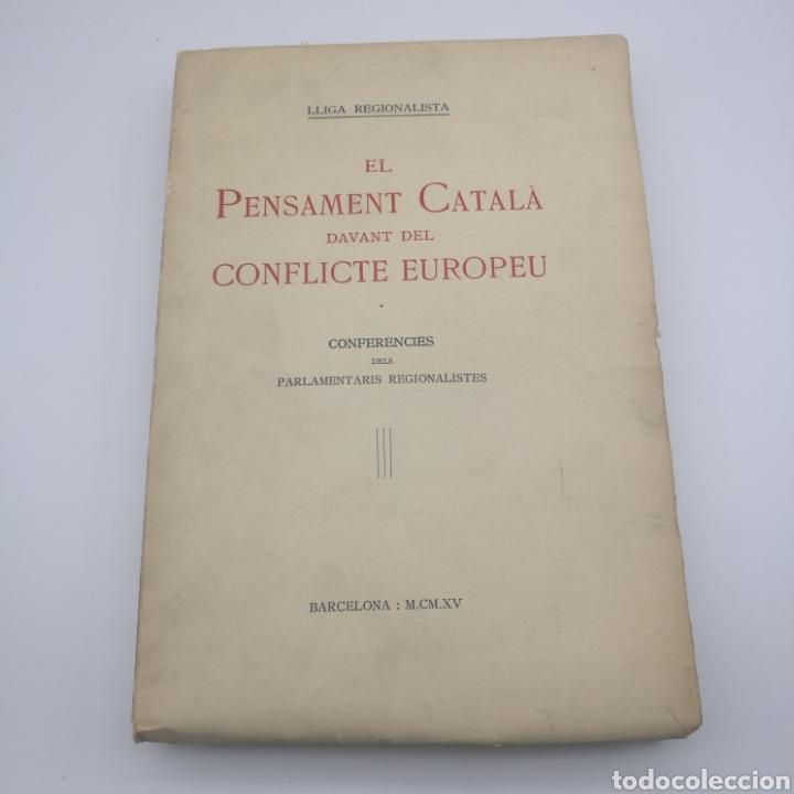 EL PENSAMENT CATALÀ EN EL CONFLICTE EUROPEU 1915 (Libros antiguos (hasta 1936), raros y curiosos - Historia - Primera Guerra Mundial)