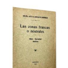 Libros antiguos: LAS ZONAS FRANCAS O NEUTRALES: OBJETO - OPORTUNIDAD - BENEFICIOS // ((1914)). Lote 45862544