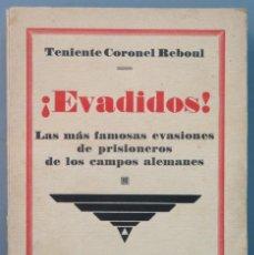 Libros antiguos: EVADIDOS. TENIENTE CORONEL REBOUL. Lote 205880928