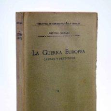 Libros antiguos: LA GUERRA EUROPEA. CAUSAS Y PRETEXTOS (ORESTES FERRARA) AMÉRICA, CIRCA 1917. Lote 206244893