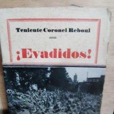 Libros antiguos: EVADIDOS // TENIENTE CORONEL REBOUL. Lote 208131061