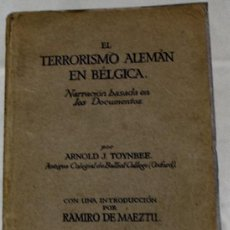 Libros antiguos: EL TERRORISMO ALEMÁN EN BELGICA NARRACIÓN BASADA EN LOS DOCUMENTOS. ARNOLD J. TOYNBEE.. Lote 209240921