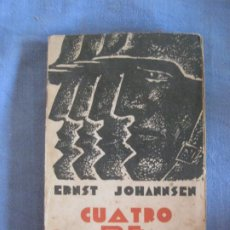 Libros antiguos: ERNST JOHANNSEN.CUATRO DE INFANTERIA (SUS ULTIMOS DIAS EN EL FRENTE OCCIDENTAL EN 1918) CENIT 1929. Lote 210983341