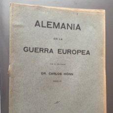 Libros antiguos: ALEMANIA EN LA GUERRA EUROPEA - CARLOS HONN- 32P. 21X15. Lote 212753302