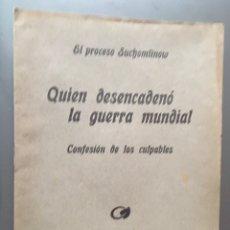 Libros antiguos: QUIEN DESENCADENÓ LA GUERRA - CONFESIÓN DE LOS CULPABLES + SUPLEMENTO - 16P 21X15. Lote 212753672