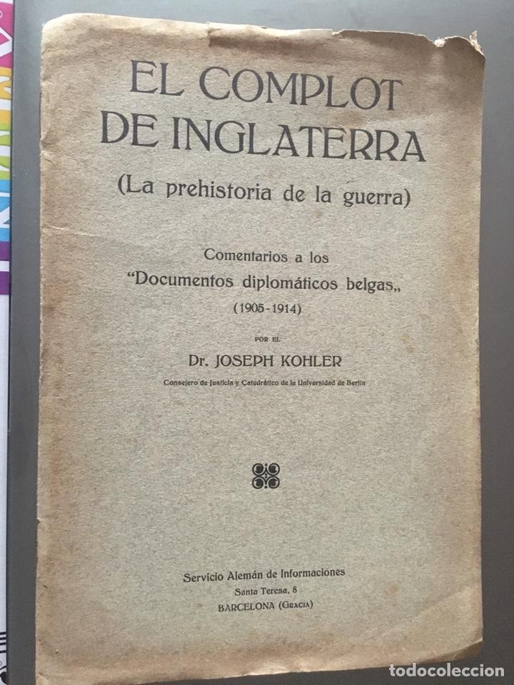 EL COMPLOT DE INGLATERRA - LA PREHISTORIA DE LA GUERRA - JOSEPH KOHLER - 8P. 23X16 (Libros antiguos (hasta 1936), raros y curiosos - Historia - Primera Guerra Mundial)