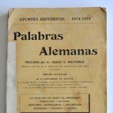 Libros antiguos: PALABRAS ALEMANAS. APUNTES HISTÓRICOS ,1914-1916. LIBRERÍA MILITAR DE BERGER-LEVRAULT. PARÍS, 1916. Lote 213258270