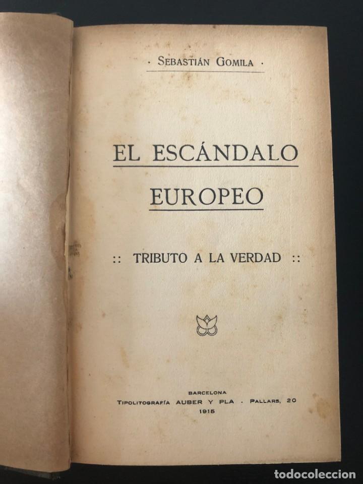 SEBASTIAN GOMILA. EL ESCÁNDALO EUROPEO. TRIBUTO A LA VERDAD. 1915 (Libros antiguos (hasta 1936), raros y curiosos - Historia - Primera Guerra Mundial)