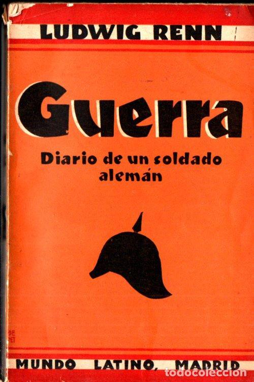 LUDWIG RENN : GUERRA, DIARIO DE UN SOLDADO ALEMÁN (MUNDO LATINO) (Libros antiguos (hasta 1936), raros y curiosos - Historia - Primera Guerra Mundial)