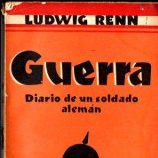 Libros antiguos: LUDWIG RENN : GUERRA, DIARIO DE UN SOLDADO ALEMÁN (MUNDO LATINO). Lote 213650175