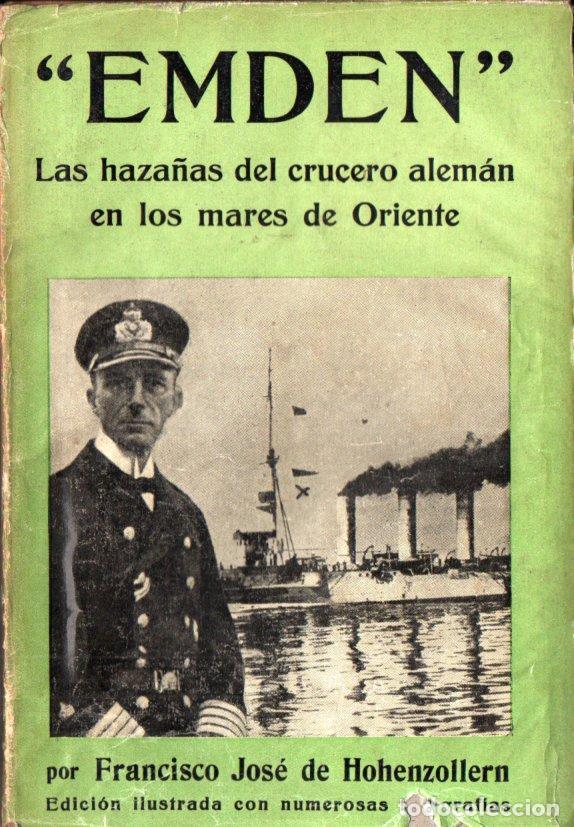 HOHENZOLLERN : EMDEN, HAZAÑAS DEL CRUCERO ALEMÁN EN ORIENTE (IBERIA, 1932) CON FOTOGRAFÍAS (Libros antiguos (hasta 1936), raros y curiosos - Historia - Primera Guerra Mundial)