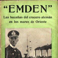 Libros antiguos: HOHENZOLLERN : EMDEN, HAZAÑAS DEL CRUCERO ALEMÁN EN ORIENTE (IBERIA, 1932) CON FOTOGRAFÍAS. Lote 213690782