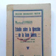 Libros antiguos: ESTUDIO SOBRE LA DIRECCIÓN DE LA GRAN GUERRA - MARISCAL CAVIGLIA - ABRIL 1931. Lote 214257840
