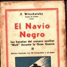 Libros antiguos: F. WITSCHETZKY : EL NAVÍO NEGRO (JOAQUIN GIL. 1930). Lote 217297153