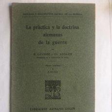 Libros antiguos: LA PRACTICA Y LA DOCTRINA ALEMANAS DE LA GUERRA 1915 - E. LAVISSE Y CH. ANDLER -47P. MUY BUEN ESTADO. Lote 217370921