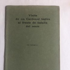Libros antiguos: VISITA DE UN CARDENAL INGLES AL FRENTE DE BATALLA DEL OESTE - 1918 -16P. CON 6 ILUSTRACIONES - 22X14. Lote 217371901