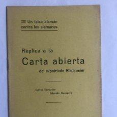 Libros antiguos: REPLICA A LA CARTA ABIERTA DEL EXPATRIADO ROSEMEIER - CARLOS DEVANTIER EDUARDO SAAVEDRA - 1918 - 32P. Lote 217373801