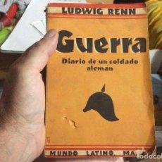Libros antiguos: LUDWIG RENN. GUERRA . DIARIO DE UN SOLDADO ALEMAN. Lote 217957723