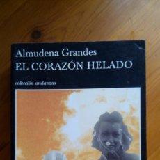 Libros antiguos: EL CORAZÓN HELADO. ALMUDENA GRANDES. EDIT.: TUSQUETS.. Lote 218032313