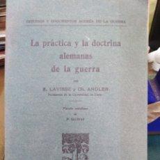 Libros antiguos: LA PRÁCTICA Y LA DOCTRINA ALEMANES DE LA GUERRA-LAVISSE Y ANDLER,1°GUERRA MUNDIAL,1915,BUEN ESTADO. Lote 218508427