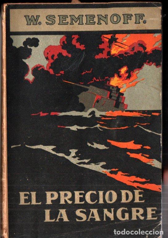 SEMENOFF : EL PRECIO DE LA SANGRE - GUERRA RUSO JAPONESA (SEIX BARRAL, 1921) (Libros antiguos (hasta 1936), raros y curiosos - Historia - Primera Guerra Mundial)