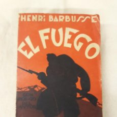 Libros antiguos: BARBUSSE, HENRI.EL FUEGO, DIARIO DE UNA ESCUADRA. Lote 218601348