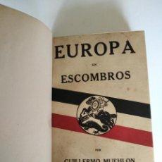 Libros antiguos: EUROPA EN ESCOMBROS. NOTAS TOMADAS DURANTE LOS PRIMEROS MESES DE GUERRA. MUEHLON, GUILLERMO. Lote 218873227