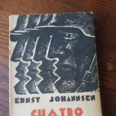 Libros antiguos: CUATRO DE INFANTERIA - ERNST JOHANNSEN - 1929. Lote 218975402